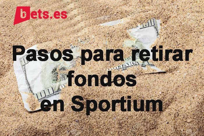 pasos para retirar fondos en Sportium
